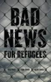 Bad News For Refugees